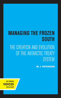 Managing the Frozen South by M. J. Peterson