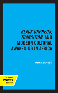 Black Orpheus, Transition, and Modern Cultural Awakening in Africa by Peter Benson