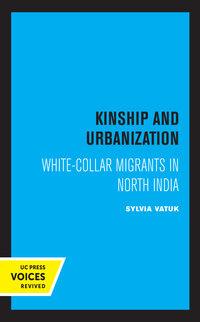 Kinship and Urbanization by Sylvia Vatuk