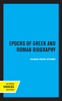 Epochs of Greek and Roman Biography by Duane Reed Stuart