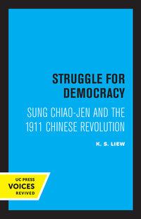 Struggle for Democracy by K. S. Liew