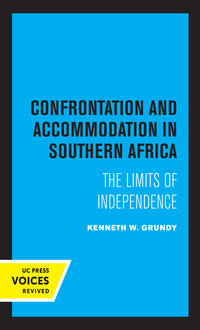 Confrontation and Accommodation in Southern Africa by Kenneth Grundy