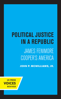 Political Justice in a Republic by John P. McWilliams Jr.