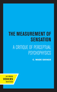 The Measurement of Sensation by C. Wade Savage