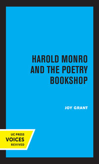 Harold Monro and the Poetry Bookshop by Joy Grant