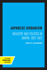 Japanese Urbanism by Gary D. Allinson