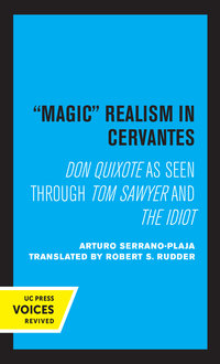 Magic Realism in Cervantes by Arturo Serrano-Plaja