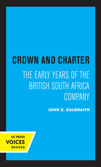 Crown and Charter by John S. Galbraith