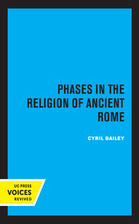 Phases in the Religion of Ancient Rome by Cyril Bailey