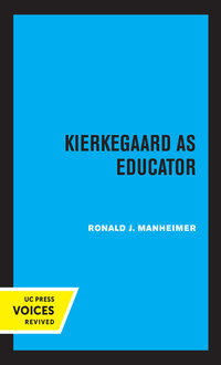 Kierkegaard as Educator by Ronald Manheimer