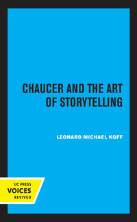 Chaucer and the Art of Storytelling by Leonard Michael Koff