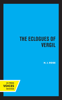 The Eclogues of Vergil by H.J. Rose