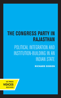 The Congress Party in Rajasthan by Richard Sisson