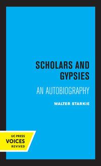 Scholars and Gypsies by Walter Starkie