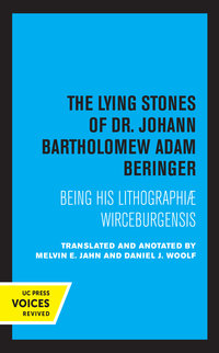 The Lying Stones of Dr. Johann Bartholomew Adam Beringer by
