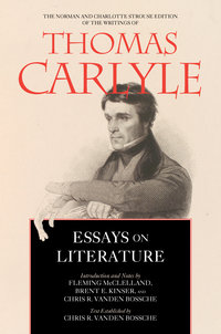 Essays on Literature by Thomas Carlyle, Fleming McClelland, Brent E. Kinser, Chris Ramon Vanden Bossche