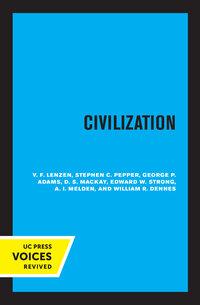 Civilization by V. F. Lenzen, Stephen C. Pepper, George P. Adams, D. S. Mackay