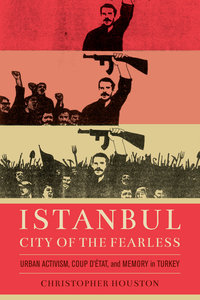 Istanbul, City of the Fearless by Christopher Houston