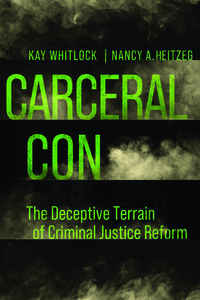 Carceral Con by Kay Whitlock, Nancy A. Heitzeg
