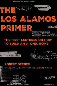 The Los Alamos Primer by Robert Serber