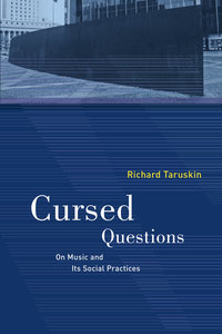 Cursed Questions by Richard Taruskin
