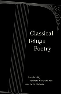 Classical Telugu Poetry by David Shulman
