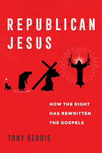 Republican Jesus by Tony Keddie