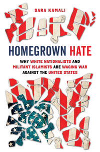 Homegrown Hate by Sara Kamali