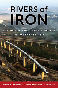 Rivers of Iron by David M. Lampton, Selina Ho, Cheng-Chwee Kuik