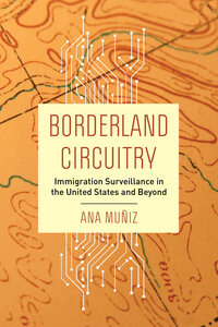 Borderland Circuitry by Ana Muñiz