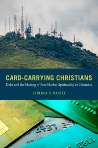 Card-Carrying Christians by Rebecca C. Bartel