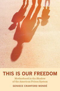This Is Our Freedom by Geniece Crawford Mondé