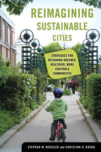 Reimagining Sustainable Cities by Stephen M. Wheeler, Christina D. Rosan