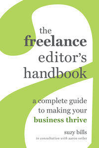 The Freelance Editor's Handbook by Suzy Bills