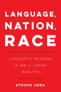 Language, Nation, Race by Atsuko Ueda