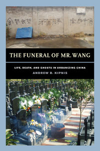 The Funeral of Mr. Wang by Andrew B. Kipnis