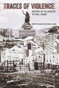 Traces of Violence by Robert R. Desjarlais, Khalil Habrih