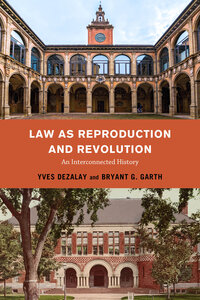 Law as Reproduction and Revolution by Bryant G. Garth, Yves Dezalay