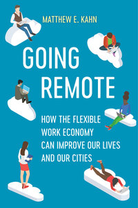 Going Remote by Matthew E. Kahn