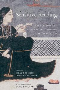 Sensitive Reading by Yigal Bronner, Charles Hallisey