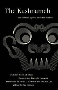 The Kushnameh by Iranshah, Hee Soo Lee