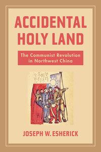 Accidental Holy Land by Joseph W. Esherick