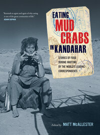 Eating Mud Crabs in Kandahar by Matt McAllester