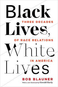 Black Lives, White Lives by Bob Blauner