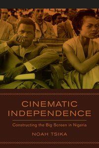 Cinematic Independence by Noah Tsika