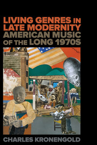 Living Genres in Late Modernity by Charles Kronengold