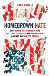 Homegrown Hate by Sara Kamali