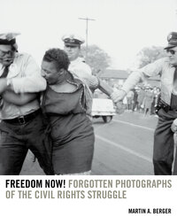 Freedom Now! by Martin A. Berger