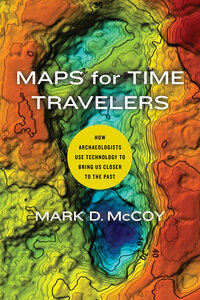 Maps for Time Travelers by Mark D. McCoy