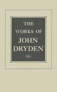 The Works of John Dryden, Volume VIII by John Dryden, John H. Smith, Dougald MacMillan